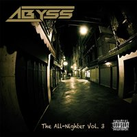 The All-Nighter, Vol. 3 — Abyss