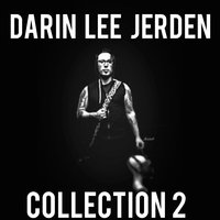 Collection 2 — Darin Lee Jerden