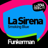 La Sirena / Smoking Blue — Funkerman