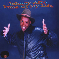Time of My Life — Johnny Afro