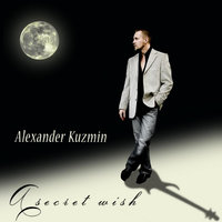 A Secret Wish — Alexander Kuzmin