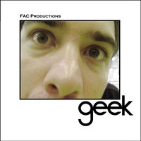 Geek — FAC Productions