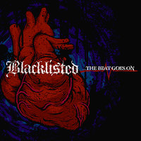 ...The Beat Goes On — Blacklisted