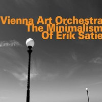 The Minimalism of Erik Satie — Vienna Art Orchestra