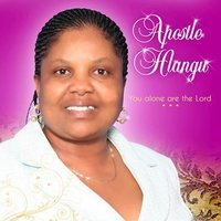 You Alone Are the Lord — Apostle Hlangu