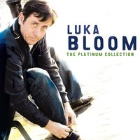 The Platinum Collection — Luka Bloom