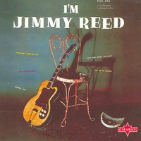 I'm Jimmy Reed — Jimmy Reed