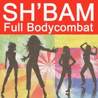 SH'Bam Full Bodycombat - The Best Workout Dance Ever! — The Allstars
