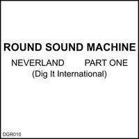 Neverland Part One — Round Sound Machine
