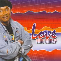 Love Like Crazy — Melvin Williams