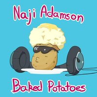 Baked Potatoes — Naji Adamson