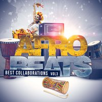 Afro Beats Best Collaborations Vol. 3 — сборник