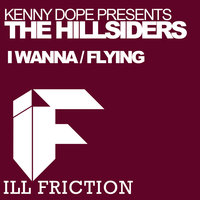 I Wanna/Flying — Kenny Dope, The Hillsiders