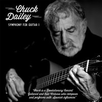 Symphony for the Spanish Guitar I — Chuck Dailey