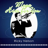 Mega Hits For You — Ricky Nelson, Rick Nelson