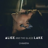 Chimaera — Alice and the Glass Lake