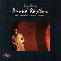 Painted Rhythms: The Compleat Ran Blake, Vol. 1 — Ran Blake