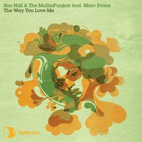 The Way You Love Me — The Muthafunkaz, Ron Hall, Copyright feat. Imaani, Ron Hall & The Muthafunkaz