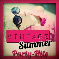 Vintage Summer Party Hits — сборник