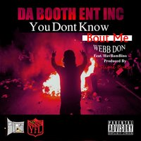 You Don't Know 'Bout Me (feat. Havbambino) — Webb Don
