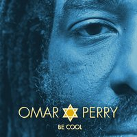 Be Cool — Omar Perry