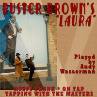 Buster Brown's Laura — Andy Wasserman