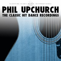 The Classic Hit Dance Recordings — Phil Upchurch