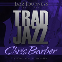 Jazz Journeys Presents Trad Jazz - Chris Barber — Chris Barber