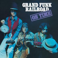 On Time — Grand Funk Railroad