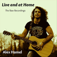 Live and At Home — Alex Hamel