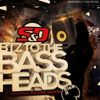 BTZ To The Bassheads — Sneaker & The Dryer