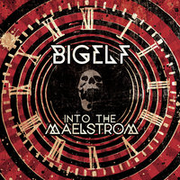Into The Maelstrom — BigElf