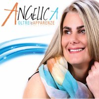 Oltre le apparenze — Angelica