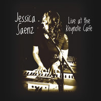 Live At the Keynote Cafe — Jessica Saenz