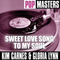 Pop Masters: Sweet Love Song To My Soul — Kim Carnes and Gloria Lynn