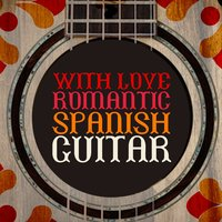 With Love: Romantic Spanish Guitar — сборник