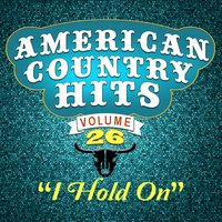 I Hold On — American Country Hits