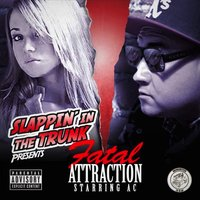 Slappin' in the Trunk Presents Fatal Attraction — AC