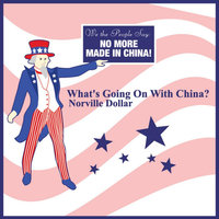 What's Going On With China? — Norville Dollar