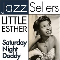 Saturday Night Daddy — Little Esther