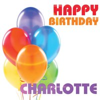 Happy Birthday Charlotte — The Birthday Crew