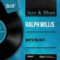 Why'd You Do It — Sonny Terry, Ralph Willis, Jump'n Jive