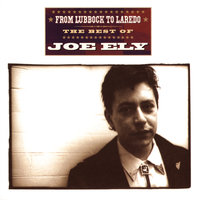 From Lubbock to Laredo — Joe Ely