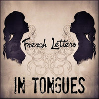 In Tongues — French Letters