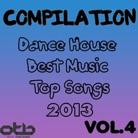 Compilation Dance House Best Music Top Songs 2013, Vol. 4 — сборник