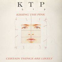 Certain Things Are Likely — Kissing The Pink