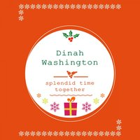 Splendid Time Together — Dinah Washington