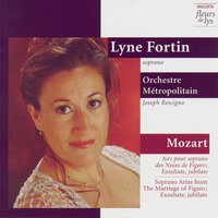 Soprano Arias from The Marriage of Figaro; Exsultate, jubilate — Lyne Fortin, Orchestre Métropolitain du Grand Montréal, Joseph Rescigno