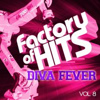 Factory of Hits - Diva Fever, Vol. 8 — сборник