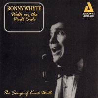 Walk on the Weill Side - The Songs of Kurt Weill — Ronny Whyte
